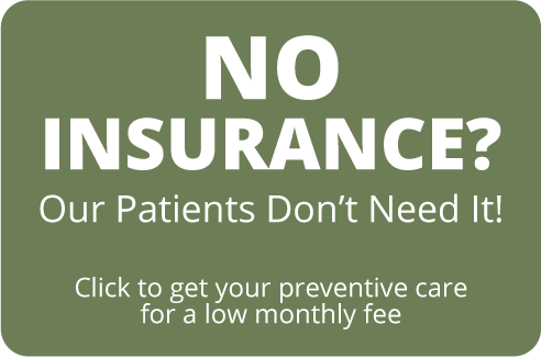 Image of text - No dental insurance? Click to get preventive dental care for a low monthly fee.